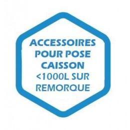 Accessoires pour pose complète caisson inférieur à 1000L sur remorque